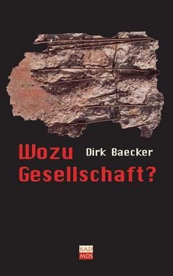 Wozu Gesellschaft? von Baecker,  Dirk