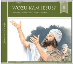 Wozu kam Jesus? (2 CDs Audio-Hörbuch) von J. van Wijk,  Bernhard