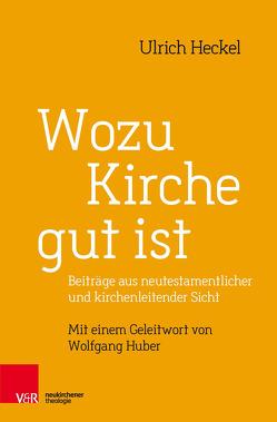 Wozu Kirche gut ist von Heckel,  Ulrich