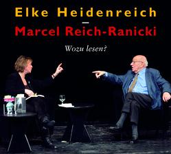 Wozu lesen? von Heidenreich,  Elke, Reich-Ranicki,  Marcel