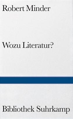 Wozu Literatur? von Minder,  Robert