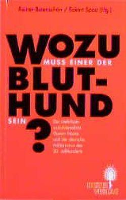 Wozu muss einer der Bluthund sein? von Buckmiller,  Michael, Butenschön,  Rainer, Gietinger,  Klaus, Hansen,  Karl H, Spoo,  Eckart, Wette,  Wolfram, Wippermann,  Wolfgang