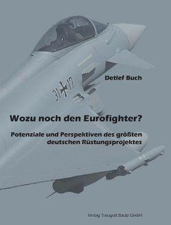 Wozu noch den Eurofighter? von Buch,  Detlef