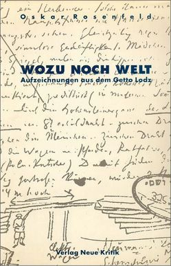Wozu noch Welt von Loewy,  Hanno, Rosenfeld,  Oskar