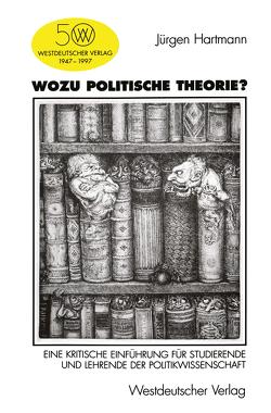 Wozu politische Theorie? von Hartmann,  Jürgen