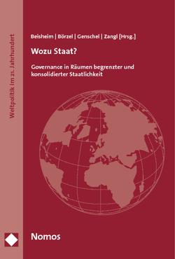 Wozu Staat? von Beisheim,  Marianne, Börzel,  Tanja A., Genschel,  Philipp, Zangl,  Bernhard