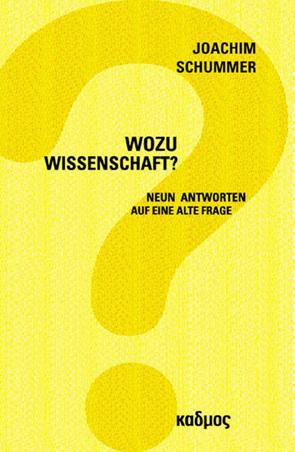 Wozu Wissenschaft? von Schummer,  Joachim