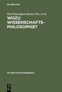 Wozu Wissenschaftsphilosophie? von Hirsch,  Gertrude, Hoyningen-Huene,  Paul