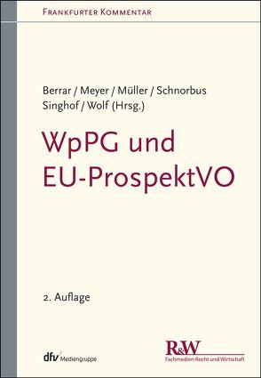 WpPG und EU-ProspektVO von Berrar,  Carsten, Meyer,  Andreas, Müller,  Cordula, Schnorbus,  York, Singhof,  Bernd, Wolf,  Christoph