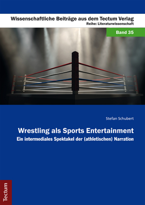 Wrestling als Sports Entertainment von Schubert,  Stefan