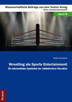 Wrestling als Sports Entertainment von Schubert,  Stefan