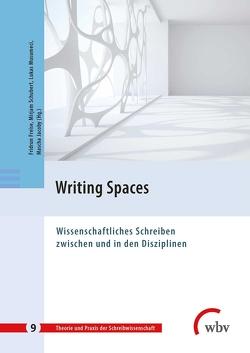 Writing Spaces von Freise,  Fridrun, Jacoby,  Mascha, Musumeci,  Lukas, Schubert,  Mirjam