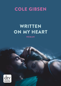 Written on my heart von Gibsen,  Cole, Reinhart,  Franka