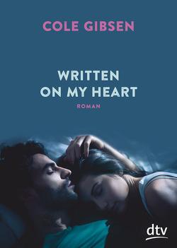 Written on my heart von Gibsen,  Cole, Reinhart,  Franka