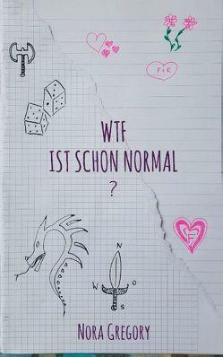 WTF ist schon normal? von Gregory,  Nora