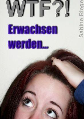 WTF?! von Riege,  Sabine