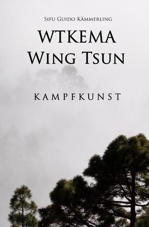 WTKEMA Wing Tsun von Kämmerling,  Sifu Guido