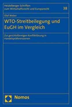 WTO-Streitbeilegung und EuGH im Vergleich von Weber,  Olaf