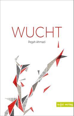 Wucht von Ahmadi,  Pegah, Himmelreich,  Jutta