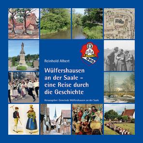 Wülfershausen an der Saale – eine Reise durch die Geschichte von Albert,  Reinhold, Weinert,  Rudolf