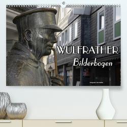 Wülfrather Bilderbogen 2021 (Premium, hochwertiger DIN A2 Wandkalender 2021, Kunstdruck in Hochglanz) von Haafke,  Udo