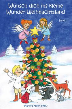Wünsch dich ins kleine Wunder-Weihnachtsland Band 1 von Meier,  Martina