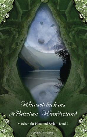 Wünsch dich ins Märchen-Wunderland von Meier,  Martina