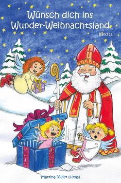 Wünsch dich ins Wunder-Weihnachtsland Band 12 von Meier,  Martina