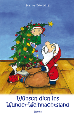 Wünsch dich ins Wunder-Weihnachtsland Band 5 von Meier,  Martina