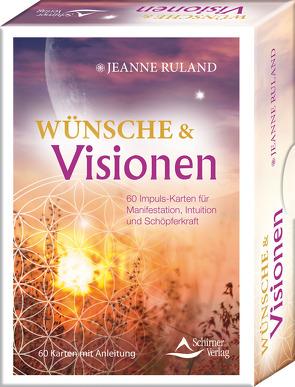 Wünsche & Visionen 50 Impuls-Karten für Manifestation, Intuition und Schöpferkraft von Ruland,  Jeanne