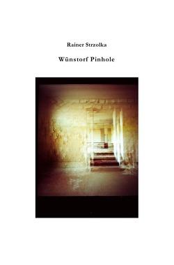 Wünstorf Pinhole Photographie von Strzolka,  Rainer