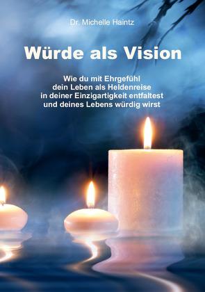 Würde als Vision von Haintz,  Dr. Michelle