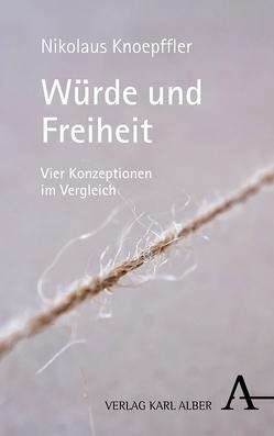 Würde und Freiheit von Knoepffler,  Nikolaus