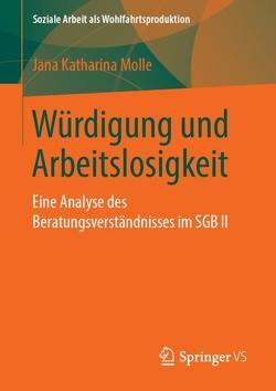 Würdigung und Arbeitslosigkeit von Molle,  Jana Katharina