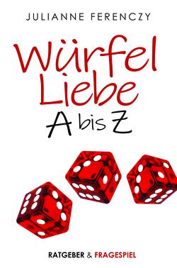 Würfel Liebe A bis Z von Ferenczy,  Julianne