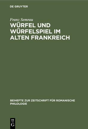 Würfel und Würfelspiel im alten Frankreich von Semrau,  Franz