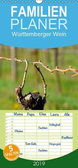 Württemberger Wein 2019 – Familienplaner hoch (Wandkalender 2019 , 21 cm x 45 cm, hoch) von Geduldig,  Erich