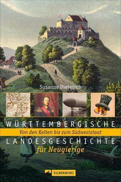 Württembergische Landesgeschichte für Neugierige von Susanne Dieterich
