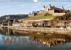 Würzburg – Besuchen – Erleben – Genießen (Wandkalender 2019 DIN A4 quer) von Pinkoss Photostorys,  Oliver