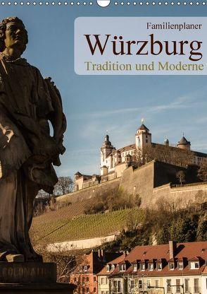 Würzburg – Tradition und Moderne (Wandkalender 2018 DIN A3 hoch) von Pinkoss Photostorys,  Oliver