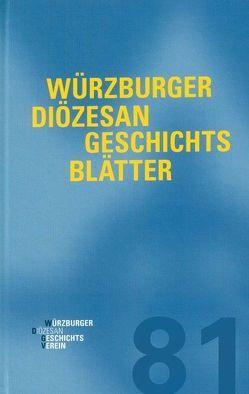 Würzburger Diözesangeschichtsblätter 81 (2018) von Weiß,  Wolfgang