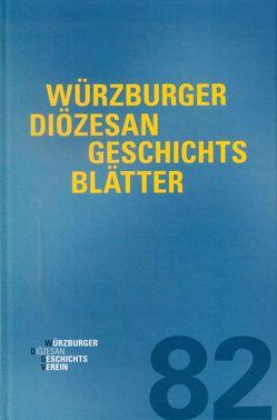 Würzburger Diözesangeschichtsblätter 82 (2019) von Weiß,  Wolfgang
