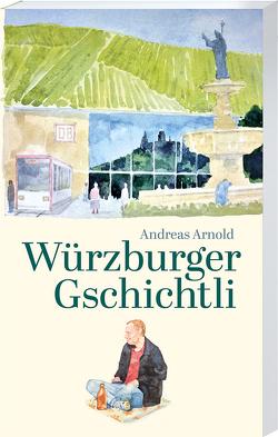 Würzburger Gschichtli von Arnold,  Andreas