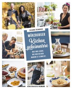 Würzburger Küchengeheimnisse. Was wir lieben. Was wir kochen. Warum es schmeckt von Reininger,  Susanne