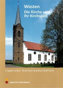 Wüsten. Die Kirche und ihr Kirchspiel von Linde,  Roland, Stiewe,  Heinrich, Wiesekopsieker,  Stefan