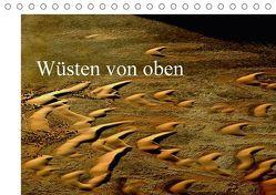 Wüsten von oben (Tischkalender 2018 DIN A5 quer) von Schürholz,  Peter