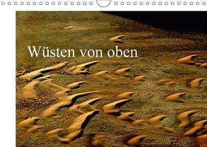 Wüsten von oben (Wandkalender 2018 DIN A4 quer) von Schürholz,  Peter