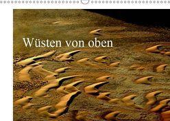 Wüsten von oben (Wandkalender 2019 DIN A3 quer) von Schürholz,  Peter