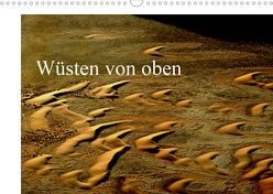 Wüsten von oben (Wandkalender 2020 DIN A3 quer) von Schürholz,  Peter