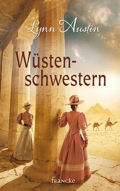 Wüstenschwestern von Austin,  Lynn, Dziewas,  Dorothee